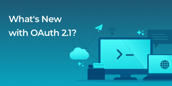 What's new in OAuth 2.1?