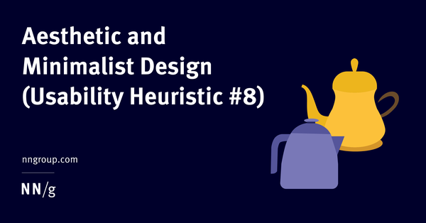 Aesthetic and Minimalist Design (Usability Heuristic #8)