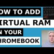 Get better performance from your Chromebook with Virtual RAM
