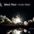 Space Tech and future trends