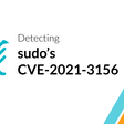 How to detect sudo's CVE-2021-3156 using Falco | Sysdig