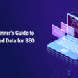 How to Use Structured Data for Better SEO