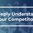 Competitive Analysis: How Product Managers Can Pinpoint Which Competitors Matter Most