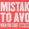 7 Mistakes To Avoid When You Start A Business (12 mins)