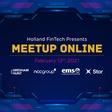 Holland FinTech Online Meetup - 12th February