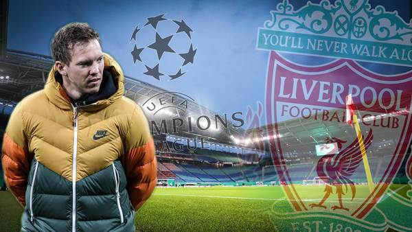 RB Leipzig, Liverpool und die UEFA: Das sagt Julian Nagelsmann zum Heimspiel auswärts
