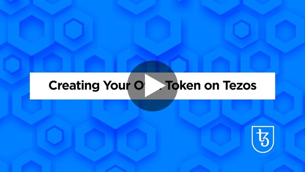 Creating Your Own Token on the Tezos Network