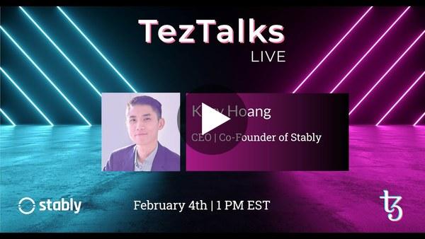 TezTalks Live #20 - Kory Hoang of Stably