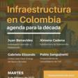 Infraestructura en Colombia: agenda para la década
