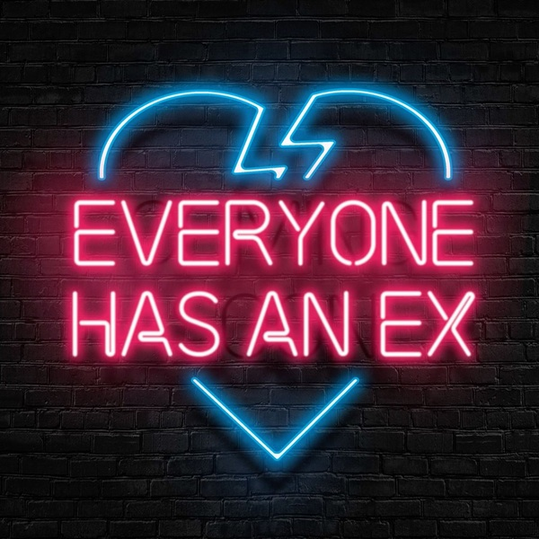 🎧 Everyone Has An Ex
