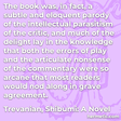 """""""The book was, in fact, a subtle and eloquent parody of the intellectual parasitism of the critic, and much of the delight lay in the knowledge that both the errors of play and the articulate nonsense of the commentary were so arcane that most readers would nod along in grave agreement."""""""
