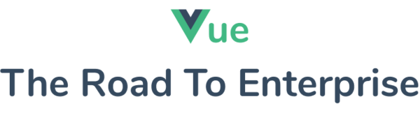 Vue – The Road To Enterprise