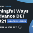 Diversifying the Future: Meaningful Ways to Advance D&I as a Tech Leader   Meetup