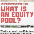 What is an equity pool? An important thing for all founders to know