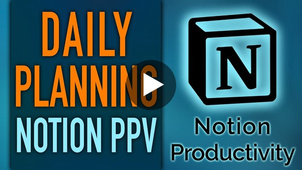 Planning Your Day in the Notion PPV Life Operating System