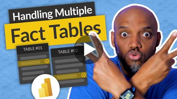 Handling MULTIPLE fact tables in Power BI