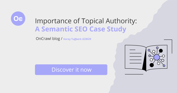 Importance of Topical Authority: A Semantic SEO Case Study - OnCrawl