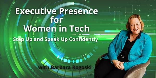 Executive Presence For Women in Tech - Step Up & Speak Up Confidently Tickets, Multiple Dates | 7:00 AM