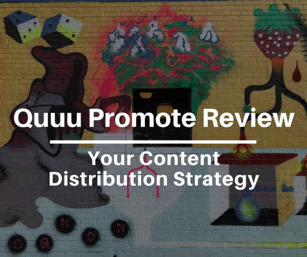 Quuu Promote Review: Organic Content Distribution Platform
