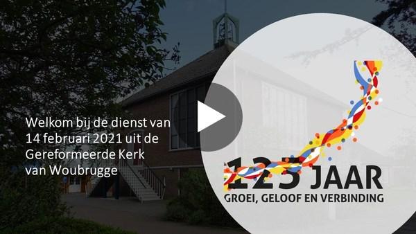 WOUBRUGGE - Kerkdienst Gereformeerde Kerk van 14 februari (video)