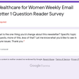 Wealthcare for Women Weekly Email Letter 1 Question Reader Survey