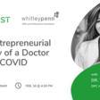 The Entrepreneurial Journey of a Doctor during COVID | Meetup