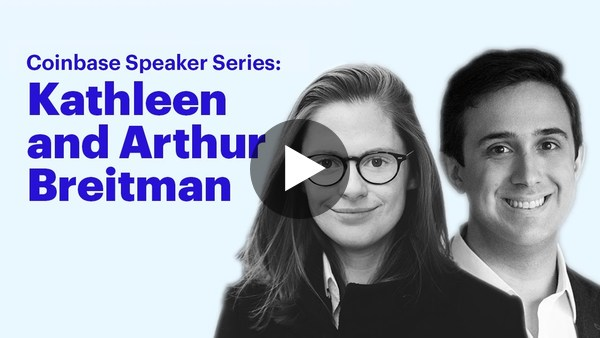 Coinbase Speaker Series: Kathleen and Arthur Breitman