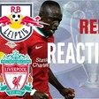 RB Leipzig 0 v Liverpool 2   Red Reaction   Champions League Last 16