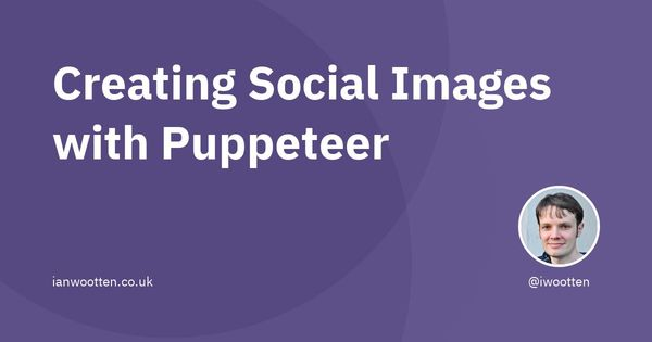 Creating Social Images with Puppeteer