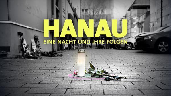 Video: Hanau – Eine Nacht und ihre Folgen | hr-fernsehen.de | Sendungen A-Z
