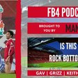 Is This Rock Bottom?   FB4 Podcast   LFC News &  Chat