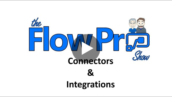 Flow Pro Show Ep15 - Connectors and Integrations with Justin Graham