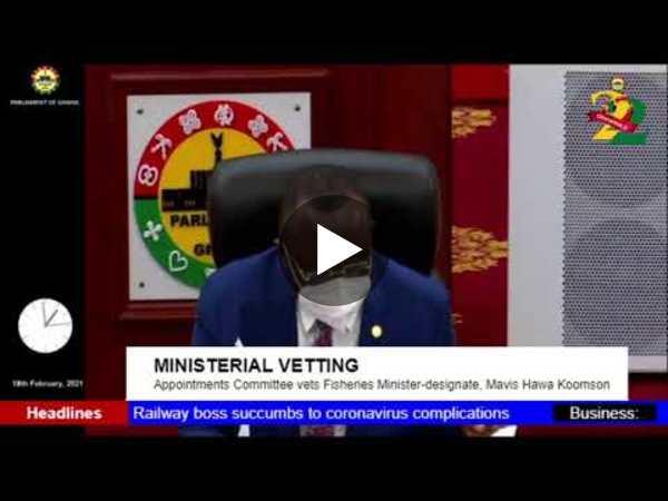 GhanaWeb TV Live: Ministerial Vetting; Fisheries, Aquaculture Minister-designate, Mavis Hawa Koomson