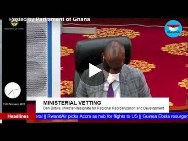 GhanaWeb TV Live: Ministerial Vetting; Ursula Owusu-Ekuful and Dan Botwe