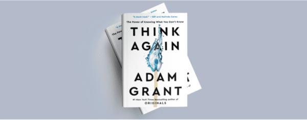 Adam Grant's latest book will make you Think Again