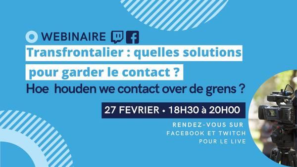27.02 : Bavardage #1 - Transfrontalier : quelles solutions pour garder le contact ? - Hoe houden we contact over de grens