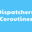 Dispatchers in Kotlin Coroutines