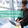 21 Start-Up Grants for Entrepreneurs Business
