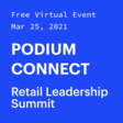 Podium Connect - Retail Leadership Summit