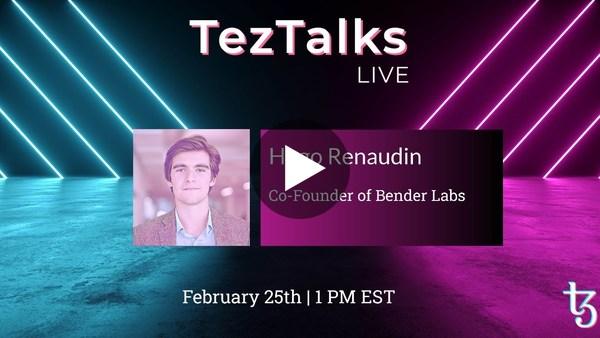 TezTalks Live #22 - Hugo Renaudin