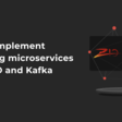 How To Implement Streaming Microservices Using ZIO and Kafka