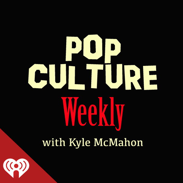 Listen to Pop Culture Weekly with Kyle McMahon wherever you get your podcasts.