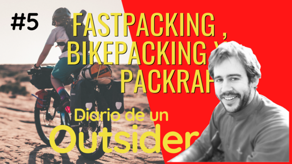 Fastpacking , bikepacking o packraft, ¿qué es todo esto? (audio)