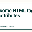 Awesome HTML tags and attributes - DEV Community