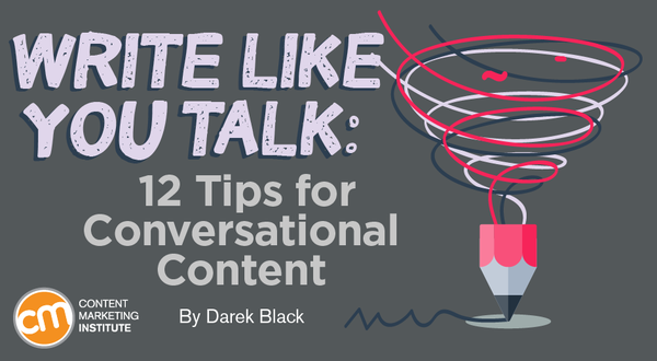 Write Like You Talk: 12 Tips for Conversational Content