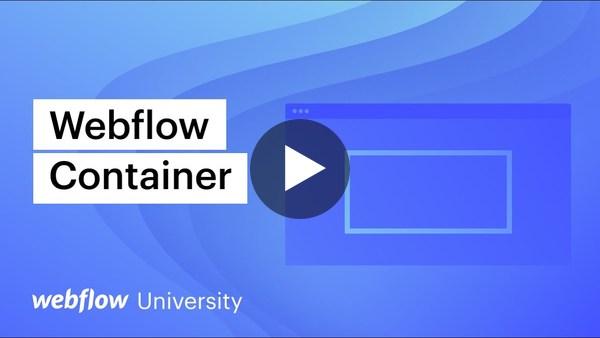 Container – Webflow's most misunderstood element — Webflow tutorial