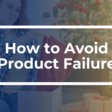 7 Reasons Why Products Fail | 280 Group