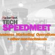 HackerNest Tech SpeedMeet: Business, Marketing, Operations, ++   Meetup