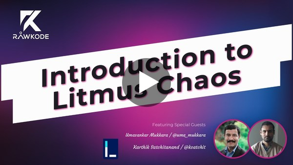 Introduction to Litmus Chaos | Rawkode Live