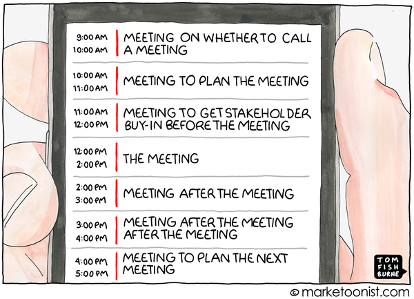Marketoonist - meetings, meetings, meetings